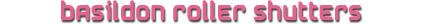 Basildon Roller Shutters